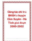Công tác chi trả BHXH ở huyện Cẩm Xuyên - Hà Tĩnh giai đoạn 2000-2002