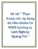 """Đề tài """" Thực trạng việc áp dụng bộ tiêu chuẩn SA 8000 tạicông ty Lâm Nghiệp Quang Tín """""""