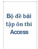 Bộ đề bài tập ôn thi Access