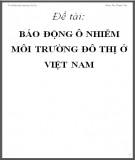 Đề tài: Báo động ô nhiễm môi trường đô thị ở Việt Nam