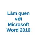 Làm quen với  Microsoft Word 2010