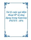 Xử lý cuộc gọi điện thoại IP và ứng dụng trong Gateway PSTTN - IP