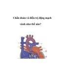 Chẩn đoán và điều trị động mạch vành như thế nào?