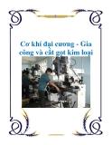 Cơ khí đại cương - Gia công và cắt gọt kim loại