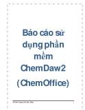 Báo cáo sử dụng phần mềm ChemDaw2(ChemOffice)