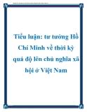 Tiểu luận: tư tưởng Hồ Chí Minh về thời kỳ quá độ lên chủ nghĩa xã hội ở Việt Nam
