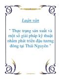 """Luận văn """" Thực trạng sản xuất và một số giải pháp kỹ thuật nhằm phát triển đậu tương đông tại Thái Nguyên """""""