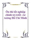Ôn thi tốt nghiệp chính trị triết –tư tưởng Hồ Chí Minh