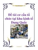 Đề tài cơ cấu tổ chức tại khu kinh tế Dung Quốc