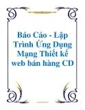 Báo Cáo - Lập Trình Ứng Dụng Mạng Thiết kế web bán hàng CD