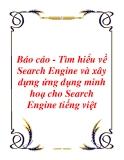 Báo cáo - Tìm hiểu về Search Engine và xây dựng ứng dụng minh hoạ cho Search Engine tiếng việt
