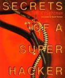 SECRETS OF A SUPER HACKER