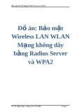 Đồ án: Bảo mật Wireless LAN WLAN Mạng không dây bằng Radius Server và WPA2