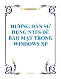HƯỚNG DẪN SỬ DỤNG NTFS ĐỂ BẢO MẬT TRONG WINDOWS XP