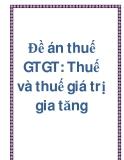 Đề án thuế GTGT: Thuế và thuế giá trị gia tăng