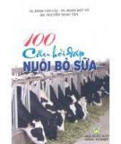 Ebook 100 câu hỏi đáp nuôi bò sữa - TS. Đinh Văn Cải (chủ biên)