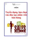 Tuyển dụng, lựa chọn vào đào tạo nhân viên bán hàng