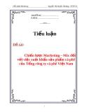 Tiểu luận: Chiến lược Marketing – Mix đối với việc xuất khẩu sản phẩm cà phê của tổng công ty cà phê Việt Nam