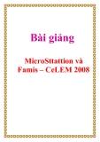 Bài giảng MicroSttattion và Famis – CeLEM 2008