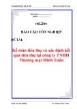 """Luận văn """"Kế toán tiêu thụ và xác định kết quả tiêu thụ tại công ty TNHH Thương mại Minh Tuấn"""""""