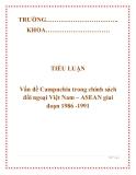 """Tiểu luận """" Vấn đề Campuchia trong chính sách đối ngoại Việt Nam – ASEAN giai đoạn 1986 -1991 """""""