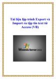 Tài liệu lập trình Export và Import ra tập tin text từ Access (VB)