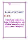Báo cáo tốt nghiệp: Một số giải pháp nhằm hoàn thiện hoạt động xúc tiến bán hàng công ty cổ phần cao su Đồng Phú