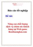 Báo cáo tốt nghiệp: Nâng cao chất lượng dịch vụ chăm sóc khách hàng tại Web game Benthuonghai.com