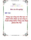 Báo cáo tốt nghiệp: Nâng cao công tác đào tạo và phát triển nhân sự tại công ty Xuất nhập khẩu Nông sản thực phẩm Hà Nội