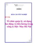 Báo cáo tốt nghiệp: Tổ chức quản lý, sử dụng lao động và tiền lương trong công ty Dệt- May Hà Nội