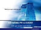 Bài giảng Kỹ năng PR và Event - Quách Tuấn Khanh