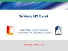 Bài giảng tin học cơ sở - Sử dụng MS Excel