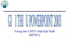 GIỚI THIỆU POWERPOINT 2003