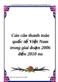 Cán cân thanh toán quốc tế Việt Nam trong giai đoạn 2006 đến 2010 nay