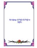 Sử dụng LINQ(LINQ to SQL)