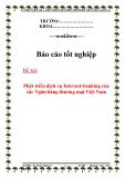 """Luận văn: """" Phát triển dịch vụ Internet-banking của các Ngân hàng thương mại Việt Nam"""""""