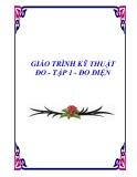 GIÁO TRÌNH KỸ THUẬT ĐO - TẬP 1 - ĐO ĐIỆN