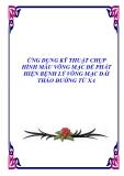 ỨNG DỤNG KỸ THUẬT CHỤP HÌNH MÀU VÕNG MẠC ĐỂ PHÁT HIỆN BỆNH LÝ VÕNG MẠC ĐÁI THÁO ĐƯỜNG TỪ XA