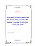 """Đề tài """" Hiệu quả sử dụng công cụ phái sinh tiền tệ trong phòng ngừa rủi ro hối đoái của Ngân hàng TMCP Công Thương Việt Nam"""""""