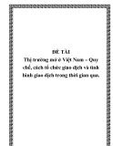 """Đề tài """" Thị trường mở ở Việt Nam – Quy chế, cách tổ chức giao dịch và tình hình giao dịch trong thời gian qua """""""
