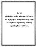 Luận văn: Giải pháp nhằm nâng cao hiệu quả tín dụng ngân hàng đối với hộ nông dân nghèo ở ngân hàng phục vụ người nghèo Việt Nam