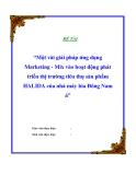 Đề tài: Một vài giải pháp ứng dụng markrting - mix vào hoạt động phát triển thị trường tiêu thụ sản phẩm Halida của nhà máy bia Đông Nam Á