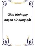 Giáo trình quy hoạch sử dụng đất - PGS. TS. Lê Quang Trí