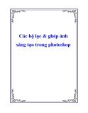 Các bộ lọc & ghép ảnh sáng tạo trong photoshop