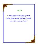 Đề tài: Thiết kế một số trò chơi tạo hình nhằm giúp trẻ mẫu giáo lớn 5 -6 tuổi phát triển kĩ năng xé dán