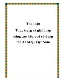 """Tiểu luận: """"Thực trạng và giải pháp nâng cao hiệu quả sử dụng thẻ ATM tại Việt Nam"""""""