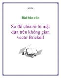 Bài báo cáo: Sơ đồ chia sẻ bí mật dựa trên không gian vectơ Brickell