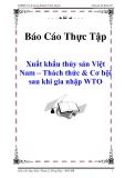 """Báo cáo thực tập """"Xuất khẩu thủy sản Việt Nam – Thách thức & Cơ hội sau khi gia nhập WTO"""""""