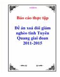 Báo cáo thực tập: Đề án xoá đói giảm nghèo tỉnh Tuyên Quang giai đoan 2011-2015