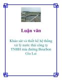 Đề tài: Khảo sát và thiết kế hệ thống xử lý nước thải công ty TNHH mía đường Bourbon Gia Lai